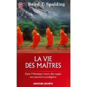 La vie des Maîtres - Baird Thomas Spalding